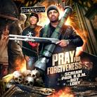 Pray For Forgiveness (Hosted by DJ Scream)