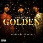 The Ranger$ - Golden (Hosted by DJ Tech)