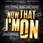 Now That I'm On (Remix)
