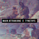 Main Attraktionz - Main Attrakionz x Tynethys