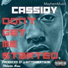 Cassidy - Don't Get Me Started