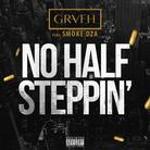 No Half Steppin'