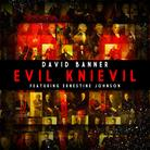 David Banner - Evil Knievil Feat. Ernestine Johnson