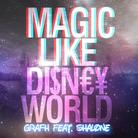 Grafh - Magic Like Disney World Feat. Shalone