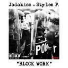 Jadakiss - Block Work (Freestyle) Feat. Styles P