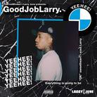 Larry June - #GoodJobLarry