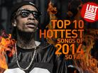 Top 10: Hottest Songs Of 2014 So Far