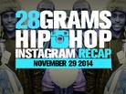 28 Grams: Instagram Recap (Nov. 29)