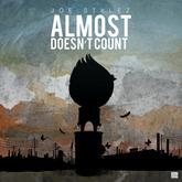 Joe Stylez - Almost Doesn't Count