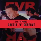 "CyHi The Prynce - Credit ""I"" Deserve"