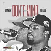 Jadakiss - Don't Mind (Remix) Feat. Nino Man