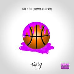 Ball Is Life (Chopped & Screwed)