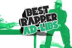 Best Rapper Ad-Libs Currently In The Game