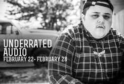 Underrated Audio: February 22-February 28