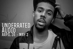 Underrated Audio: April 26- May 2