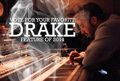 Vote For Your Favorite Drake Feature Of 2014