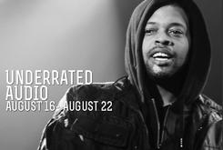 Underrated Audio August 16- August 22