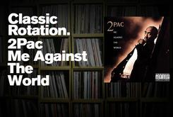 """Classic Rotation: 2Pac's """"Me Against The World"""""""