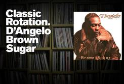 """Classic Rotation: D'Angelo's """"Brown Sugar"""""""