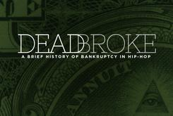 Dead Broke: A Brief History Of Bankruptcy In Hip-Hop