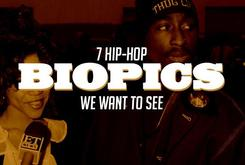 7 Hip-Hop Biopics We Want to See