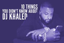10 Things You Didn't Know About DJ Khaled
