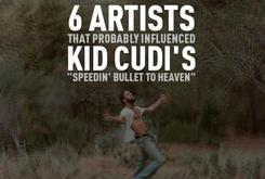 """6 Artists That Probably Influenced Kid Cudi's """"Speedin' Bullet To Heaven"""""""