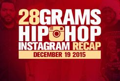 28 Grams: Hip Hop Instagram Recap (Dec 12-18)