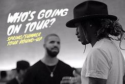 Who's Going On Tour? Spring/Summer Tour Round-Up