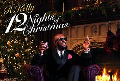 "Listen To R. Kelly's ""12 Night Of Christmas"" LP"
