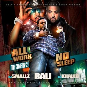 All Work, No Sleep (The Come Up 2) Hosted by DJ Kh