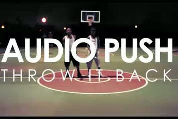 "Audio Push ""Throw It Back"" Video"