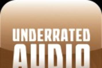 Underrated Audio: July 24- July 30