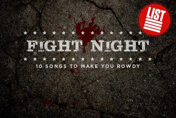 Fight Night: 10 Songs To Make You Rowdy