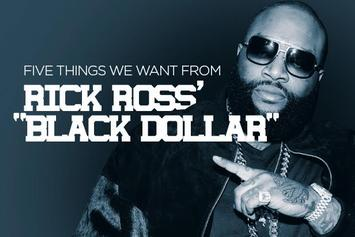 """Five Things We Want From Rick Ross' """"Black Dollar"""""""