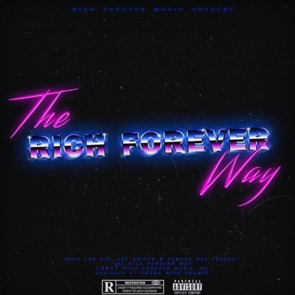 Rich The Kid - The Rich Forever Way [Stream]