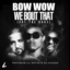 Bow Wow - We Bout That (Eat The Cake) Feat. Lil Wayne & DJ Khaled